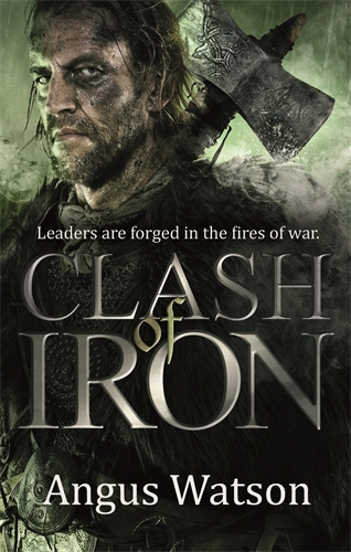 Clash of Iron by Angus Watson