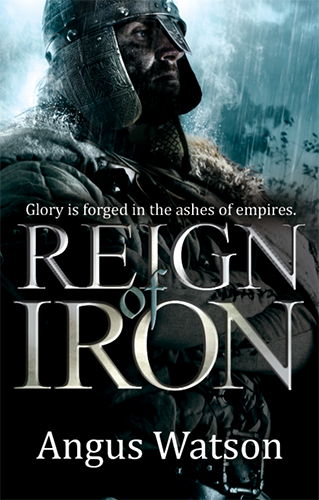 Reign of Iron by Angus Watson